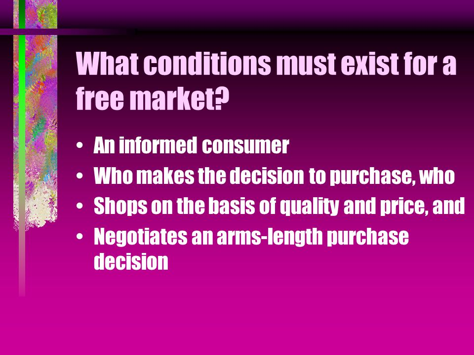 What conditions must exist for a free market.