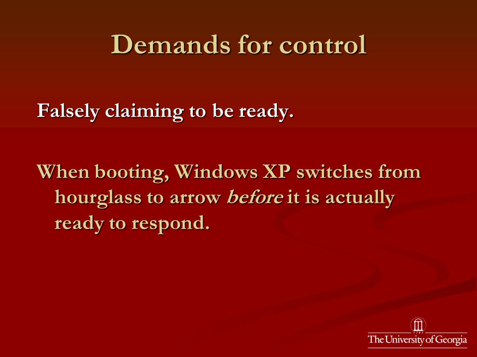 Demands for control Falsely claiming to be ready.