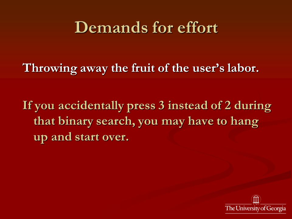 Demands for effort Throwing away the fruit of the user's labor.