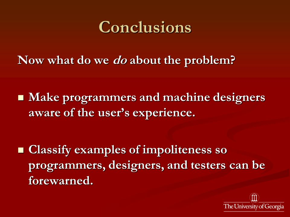 Conclusions Now what do we do about the problem.