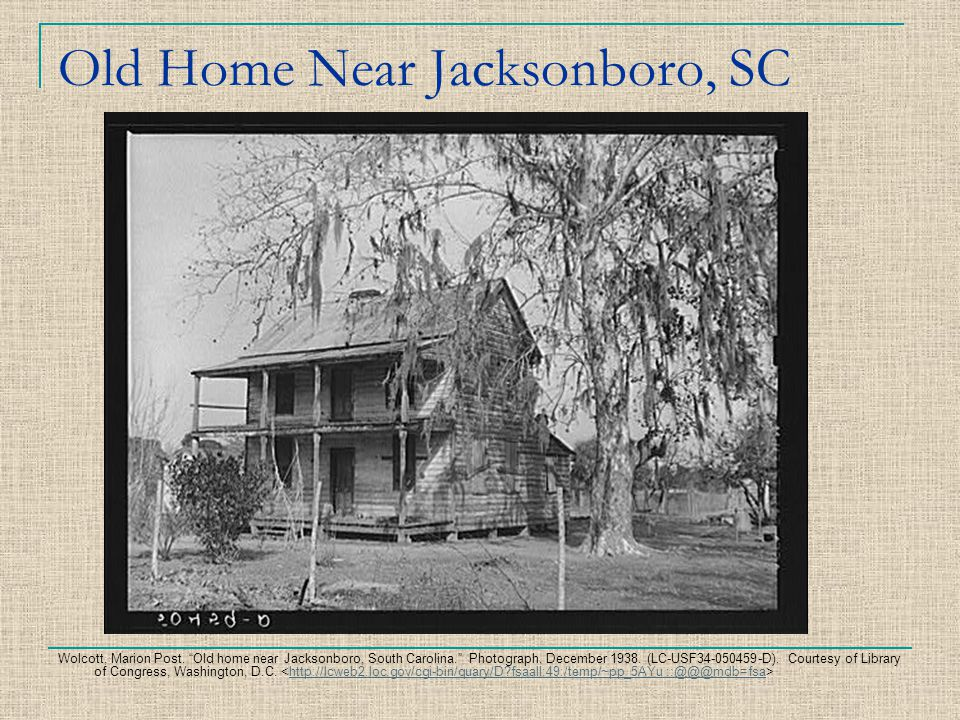 "Old Home Near Jacksonboro, SC Wolcott, Marion Post. ""Old home near Jacksonboro, South Carolina."" Photograph. December 1938. (LC-USF34-050459-D). Court"