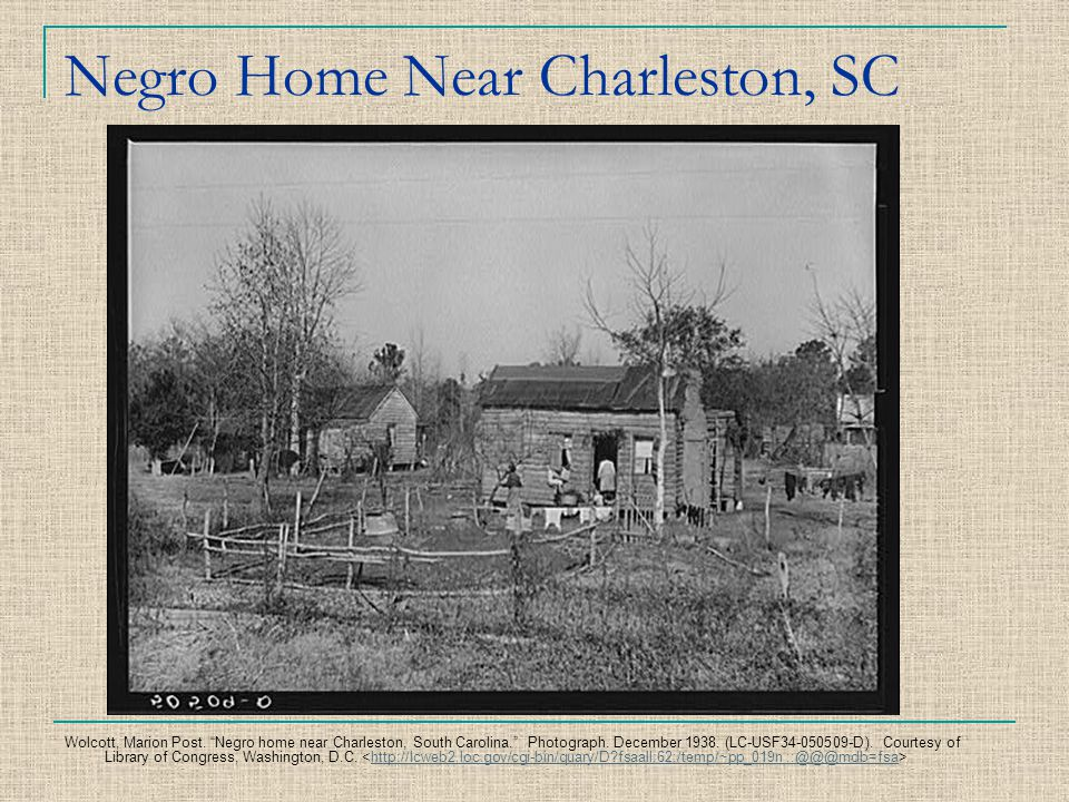 "Negro Home Near Charleston, SC Wolcott, Marion Post. ""Negro home near Charleston, South Carolina."" Photograph. December 1938. (LC-USF34-050509-D). Cou"