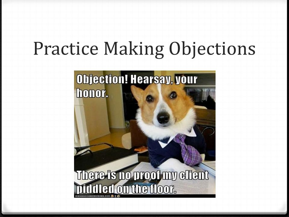 Practice Making Objections