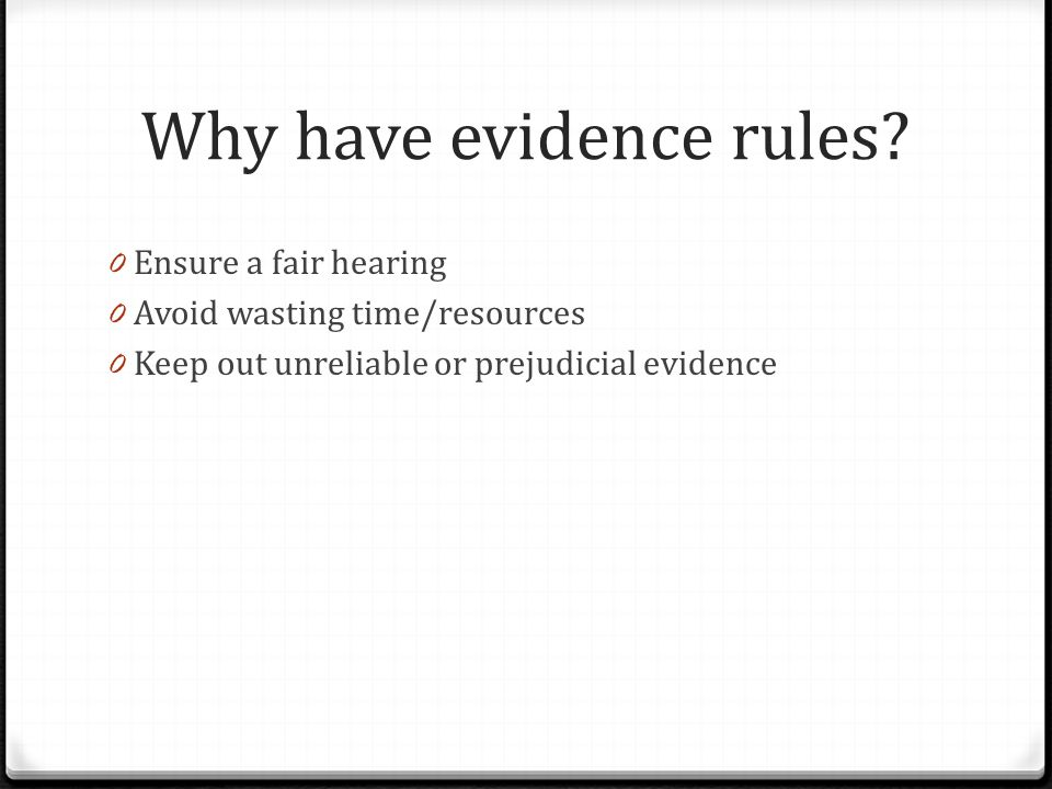 Why have evidence rules.