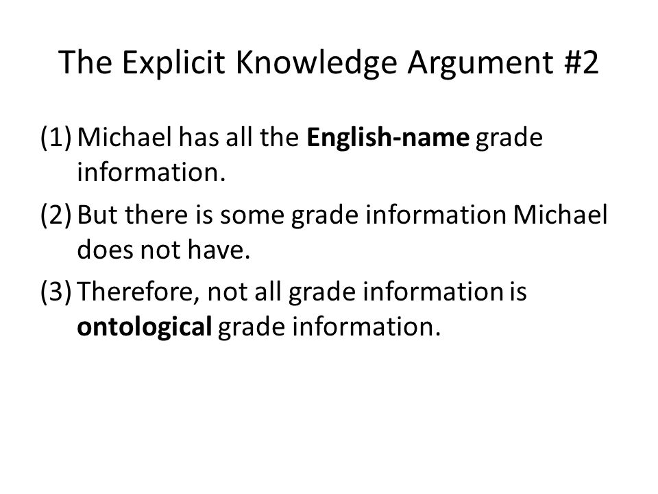 The Explicit Knowledge Argument #2 (1)Michael has all the English-name grade information.