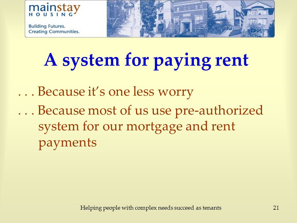 Helping people with complex needs succeed as tenants21 A system for paying rent...