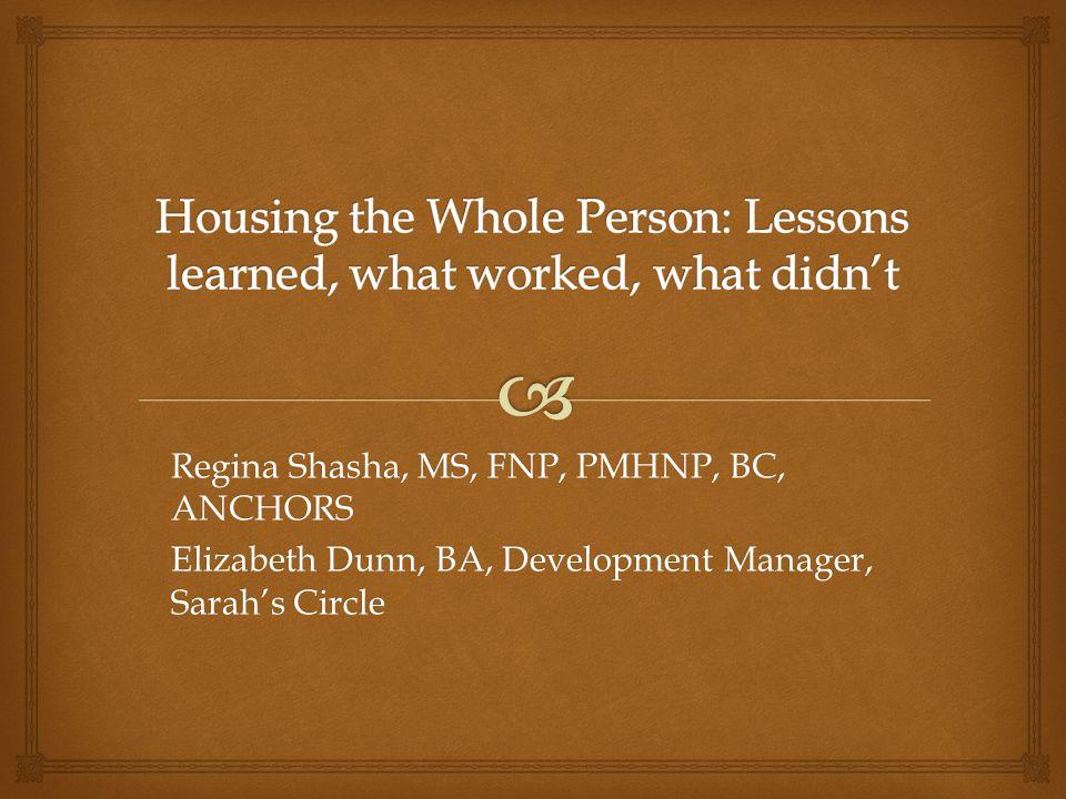 Regina Shasha, MS, FNP, PMHNP, BC, ANCHORS Elizabeth Dunn, BA, Development Manager, Sarah's Circle