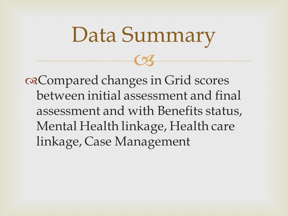   Compared changes in Grid scores between initial assessment and final assessment and with Benefits status, Mental Health linkage, Health care linka