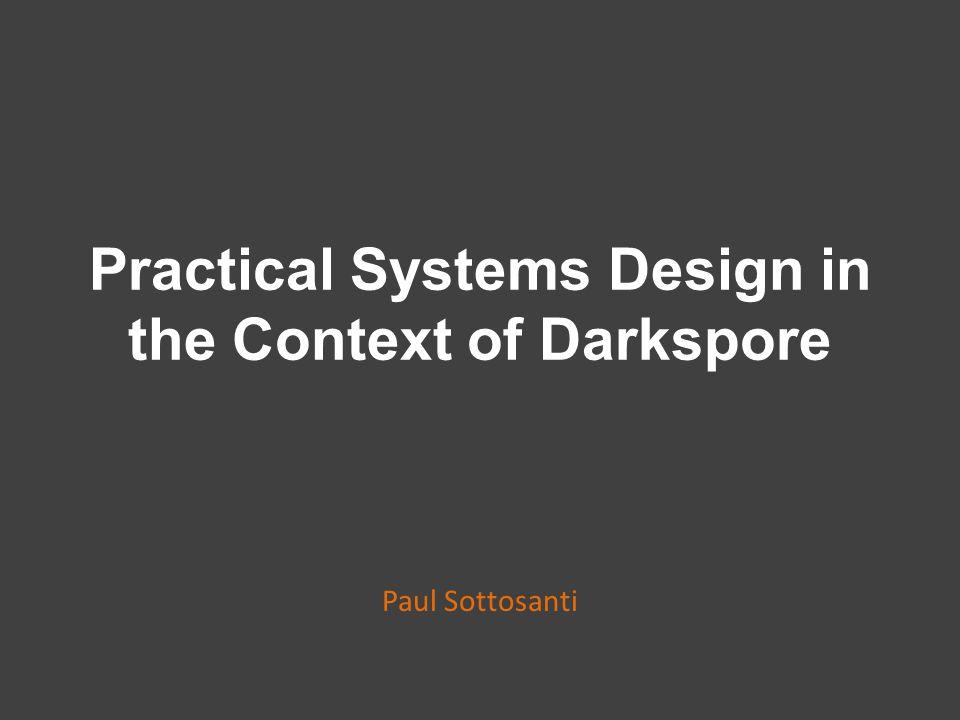 Systems of DarksporeProblems and SolutionsDesign GoalsIdeas That Didn't Work OutWhere We Still Failed Design Goals