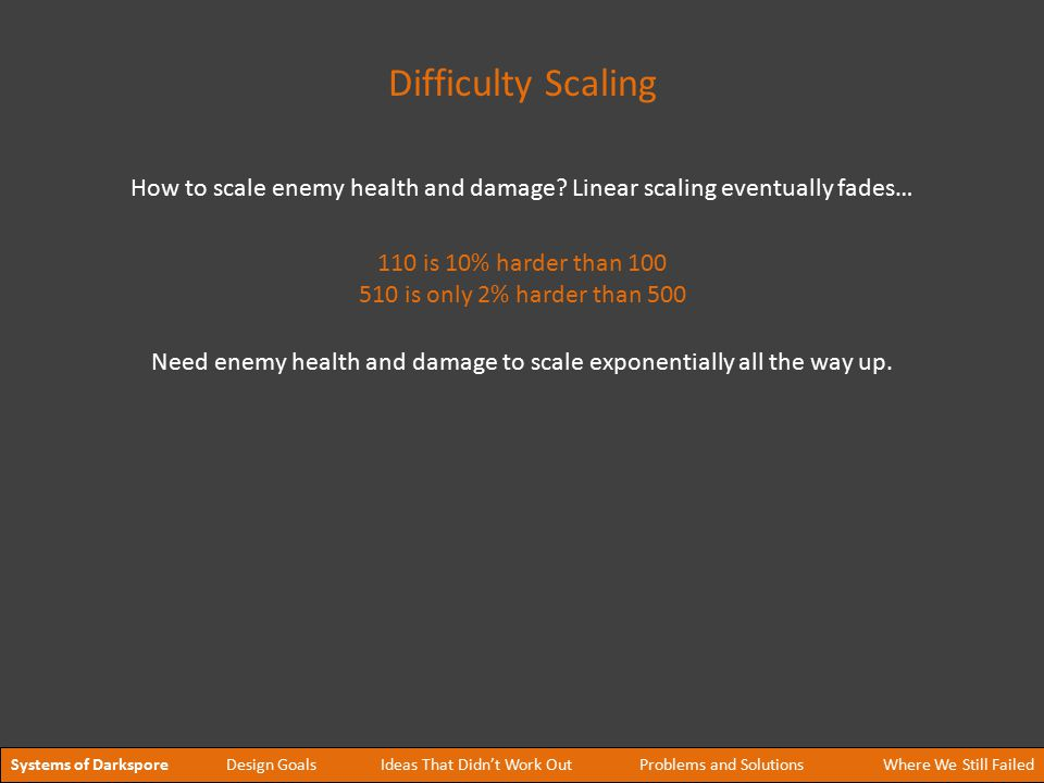 110 is 10% harder than 100 510 is only 2% harder than 500 Need enemy health and damage to scale exponentially all the way up.