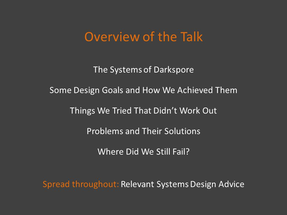 Systems of DarksporeProblems and SolutionsDesign GoalsIdeas That Didn't Work OutWhere We Still Failed Systems of Darkspore