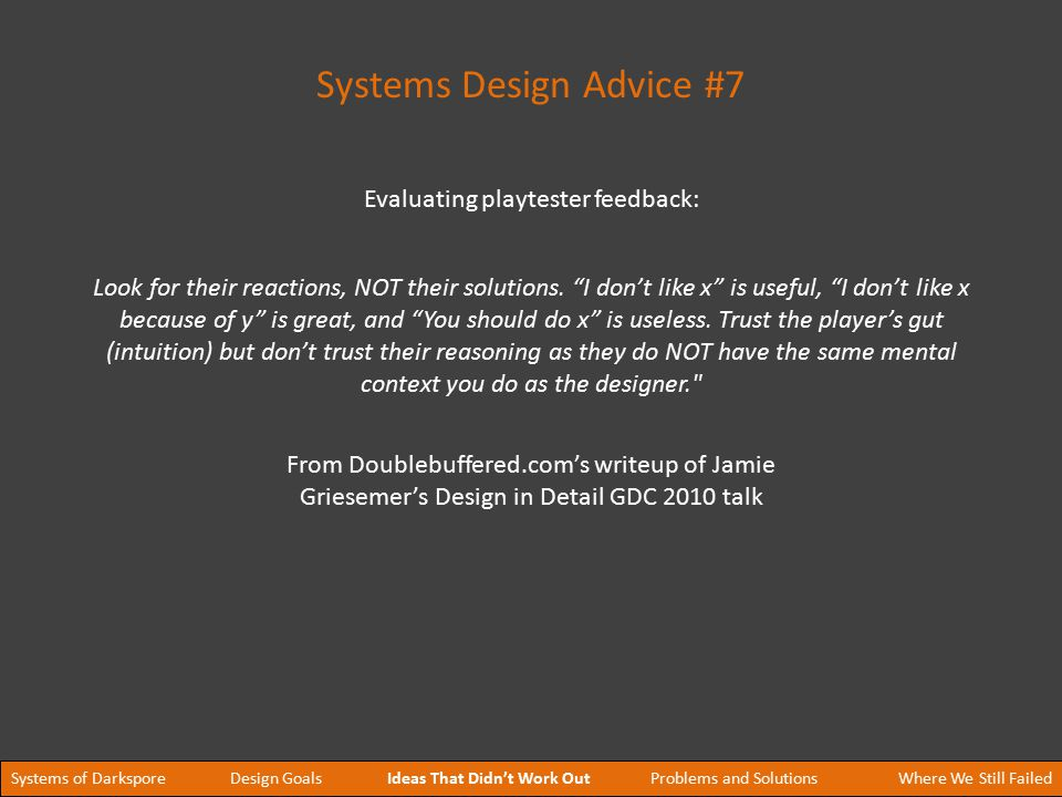 Systems Design Advice #7 Look for their reactions, NOT their solutions.
