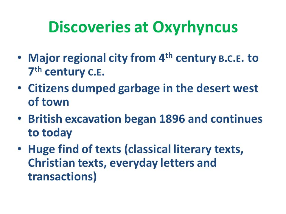 Discoveries at Oxyrhyncus Major regional city from 4 th century B.