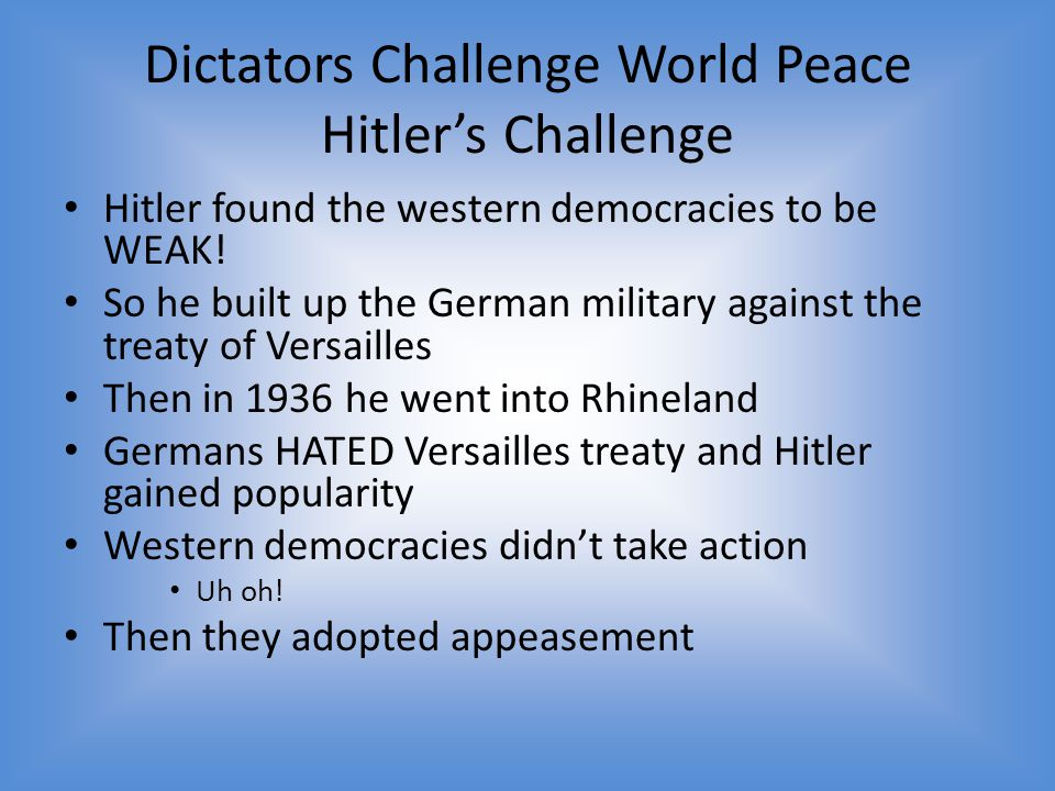 Europe Plunges Toward War Like Churchill said, Munich didn't bring peace Europe went to war March 1939 Hitler took over Czechoslovakia Appeasement failed Promised to protect Poland from Hitler