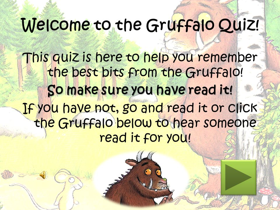 Welcome to the Gruffalo Quiz.