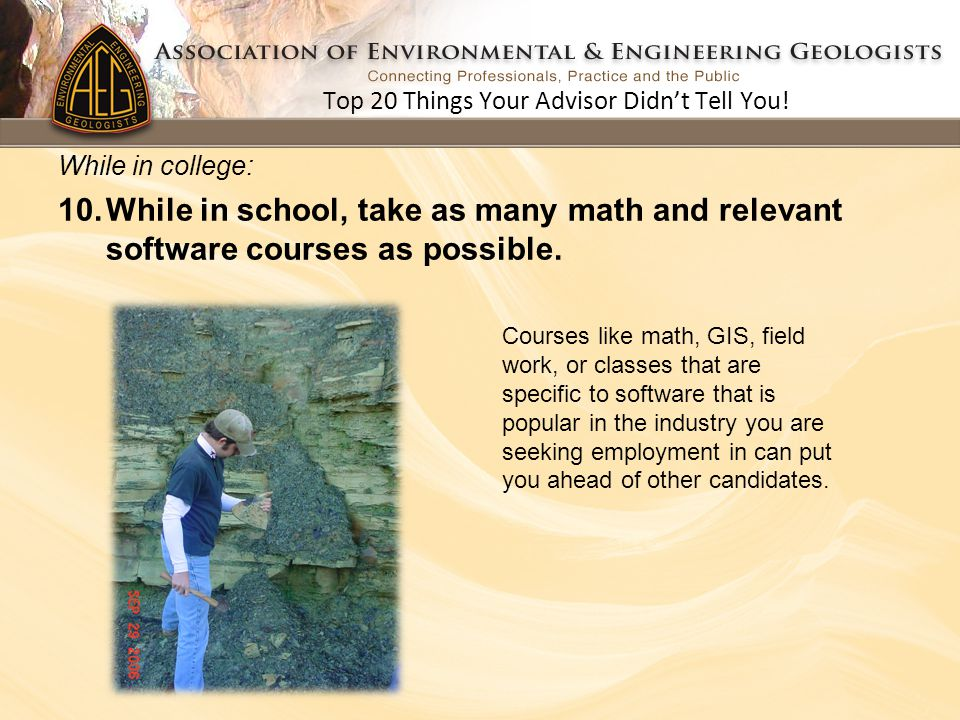 Courses like math, GIS, field work, or classes that are specific to software that is popular in the industry you are seeking employment in can put you