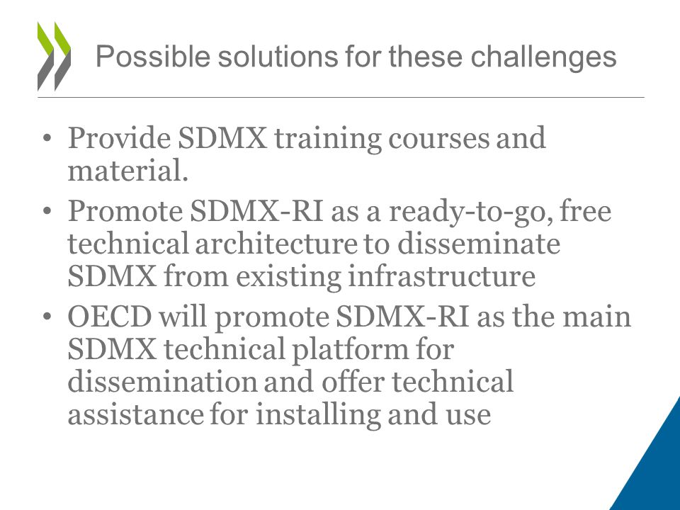 Provide SDMX training courses and material. Promote SDMX-RI as a ready-to-go, free technical architecture to disseminate SDMX from existing infrastruc