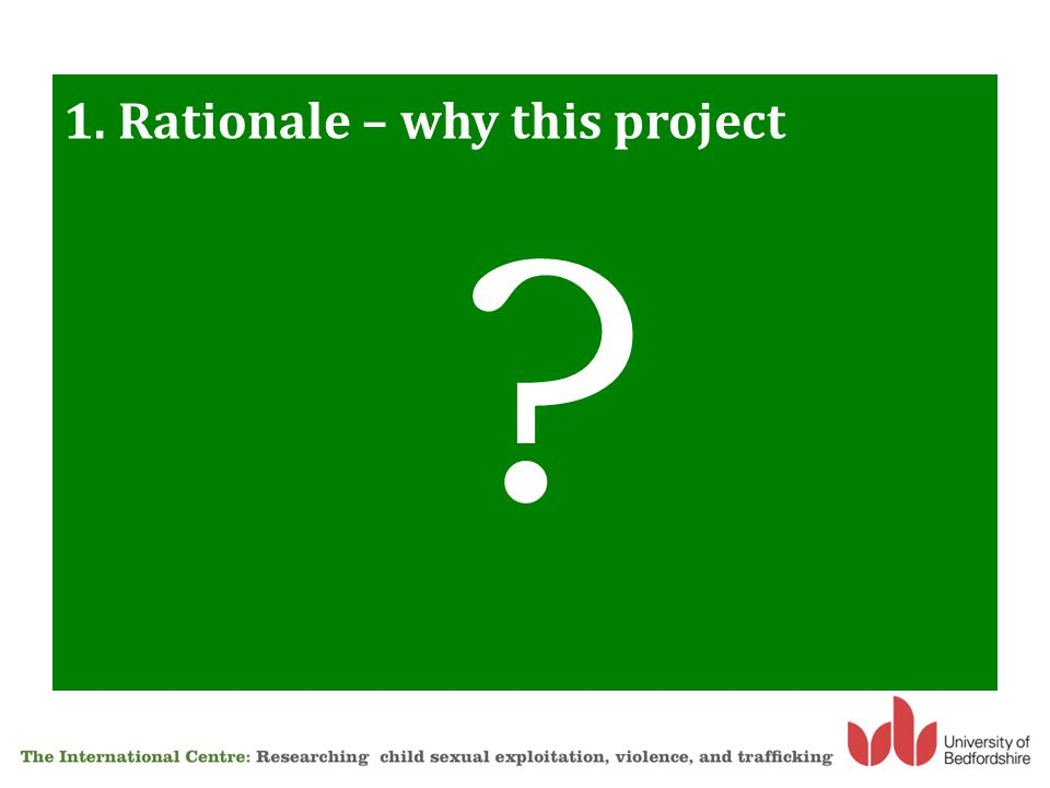 1. Rationale – why this project