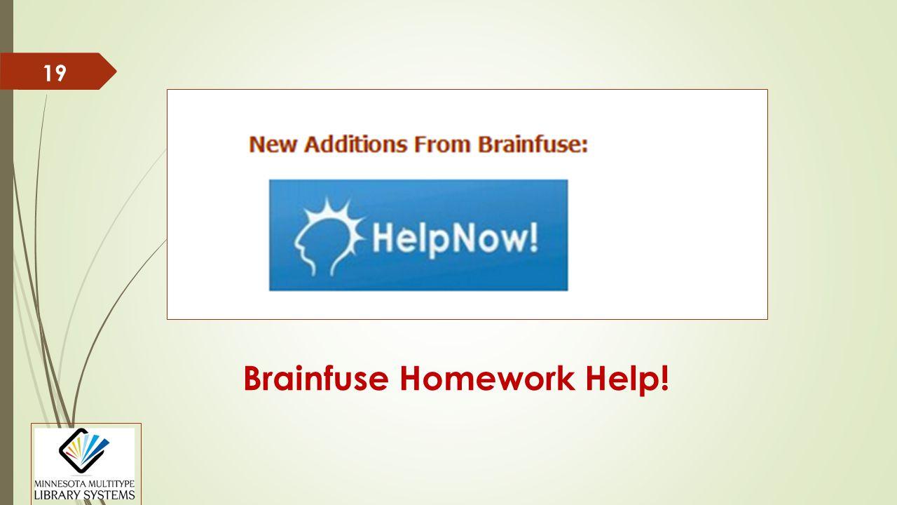 19 Brainfuse Homework Help!