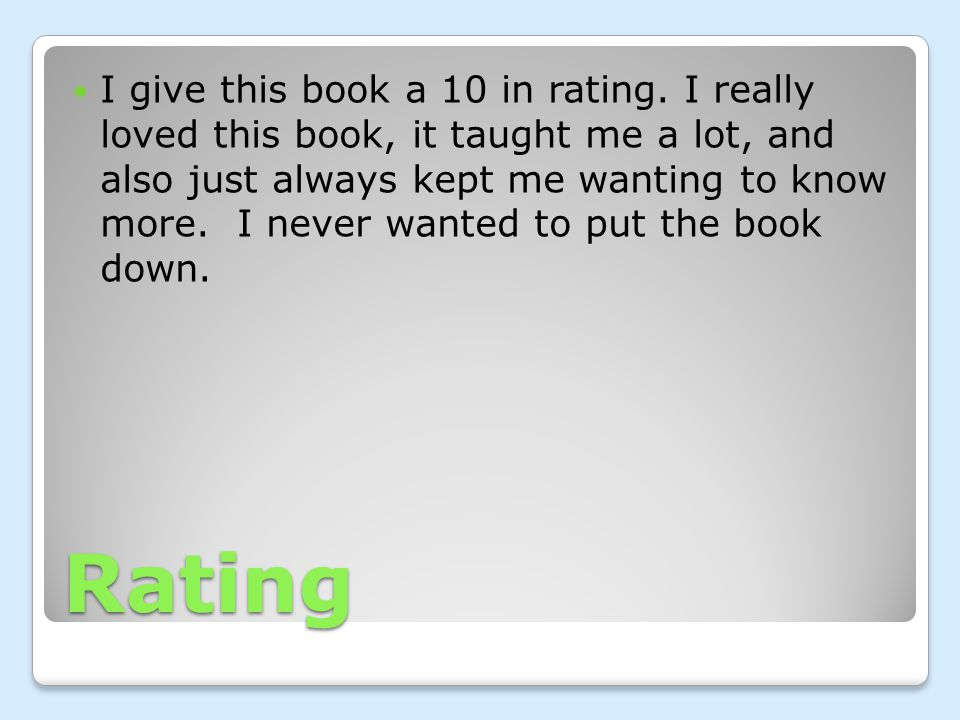 Rating I give this book a 10 in rating.