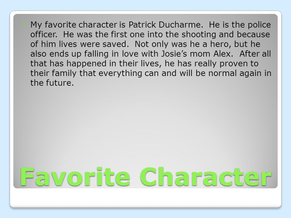 Favorite Character My favorite character is Patrick Ducharme.