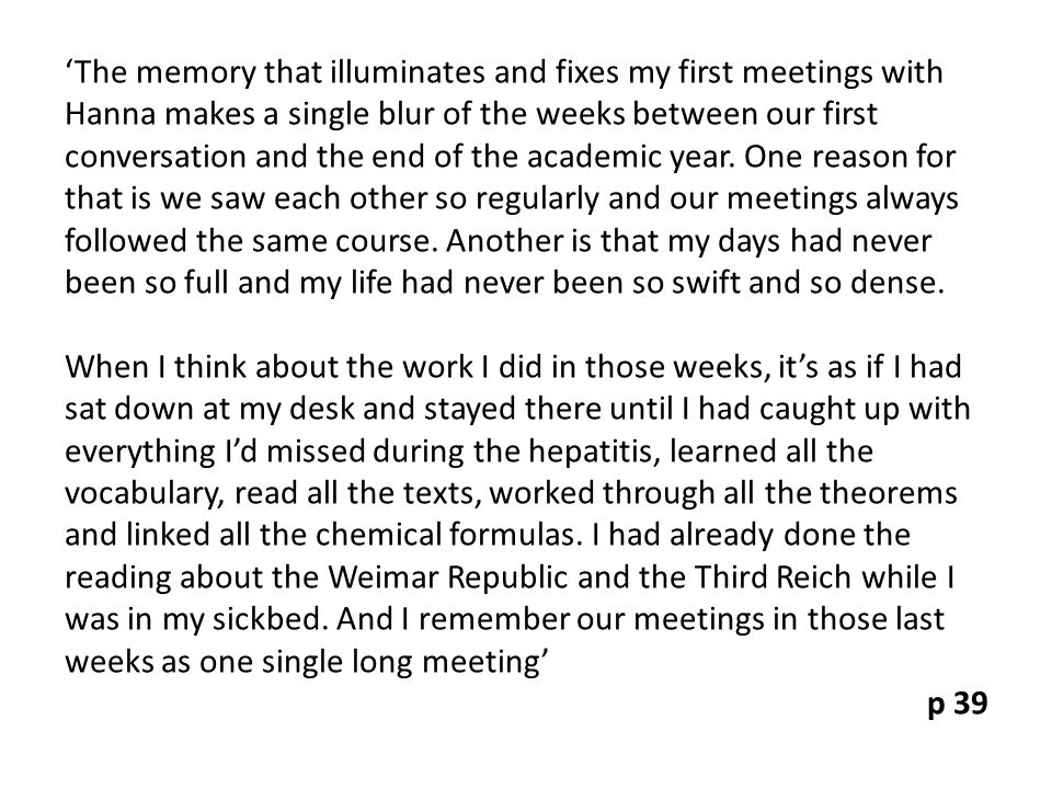 'The memory that illuminates and fixes my first meetings with Hanna makes a single blur of the weeks between our first conversation and the end of the academic year.