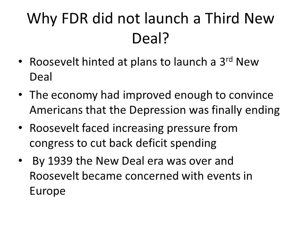 Why FDR did not launch a Third New Deal.