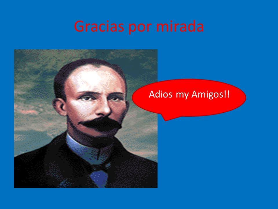 Gracias por mirada Adios my Amigos!!