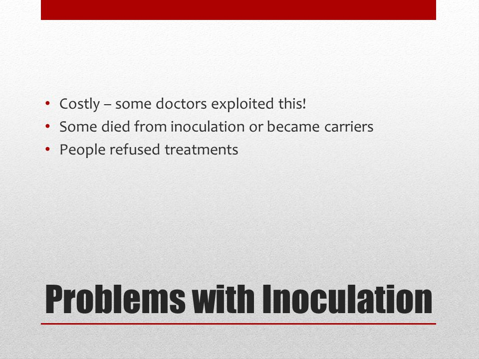 Problems with Inoculation Costly – some doctors exploited this.