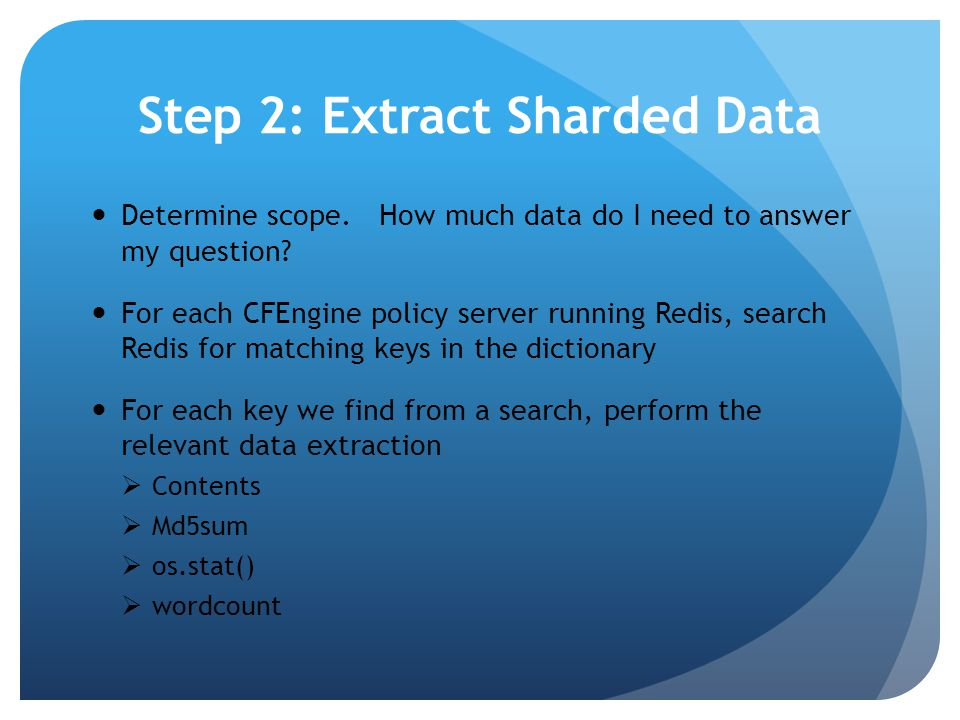 Step 2: Extract Sharded Data Determine scope. How much data do I need to answer my question.