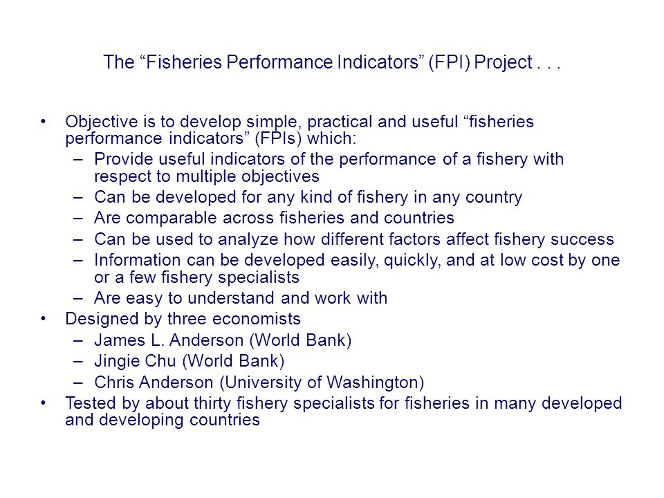 The Fisheries Performance Indicators (FPI) Project...