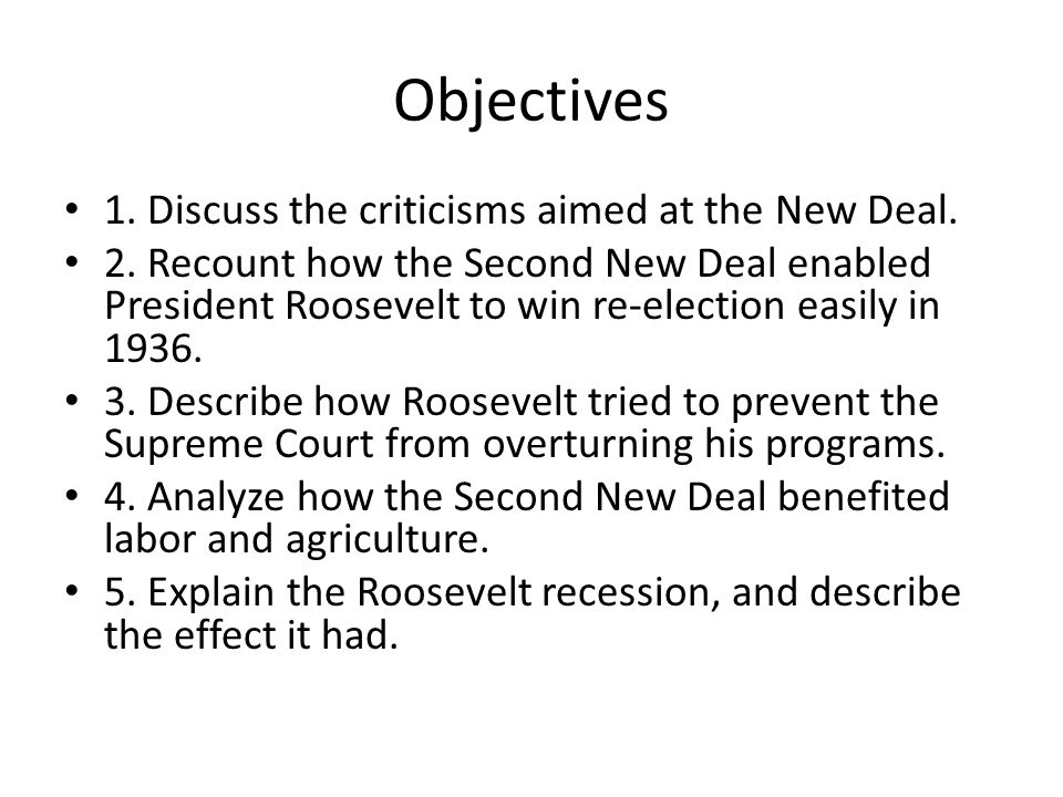 Objectives 1.Discuss the criticisms aimed at the New Deal.