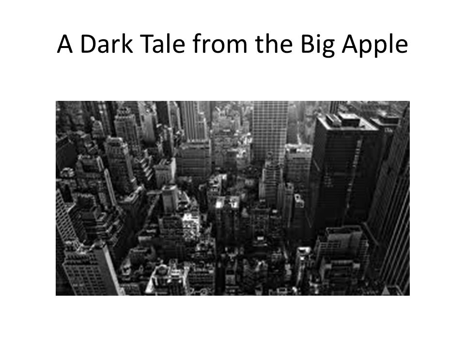 A Dark Tale from the Big Apple
