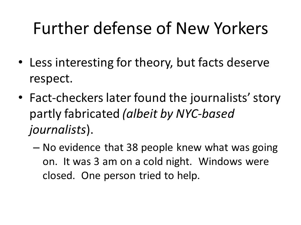 Further defense of New Yorkers Less interesting for theory, but facts deserve respect.