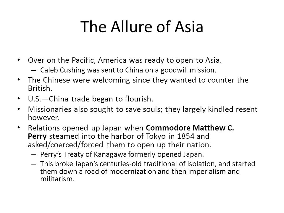 The Allure of Asia Over on the Pacific, America was ready to open to Asia.