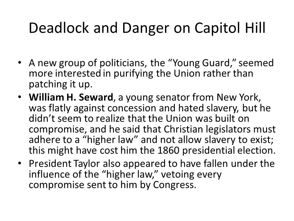 Deadlock and Danger on Capitol Hill A new group of politicians, the Young Guard, seemed more interested in purifying the Union rather than patching it up.