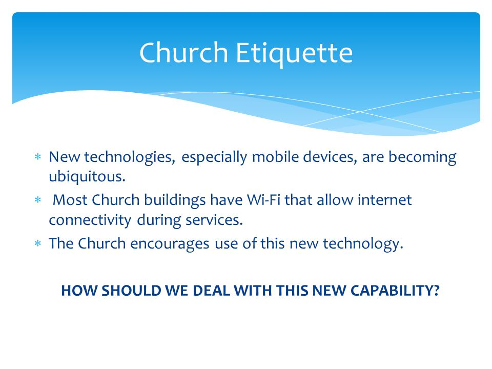 New technologies, especially mobile devices, are becoming ubiquitous.