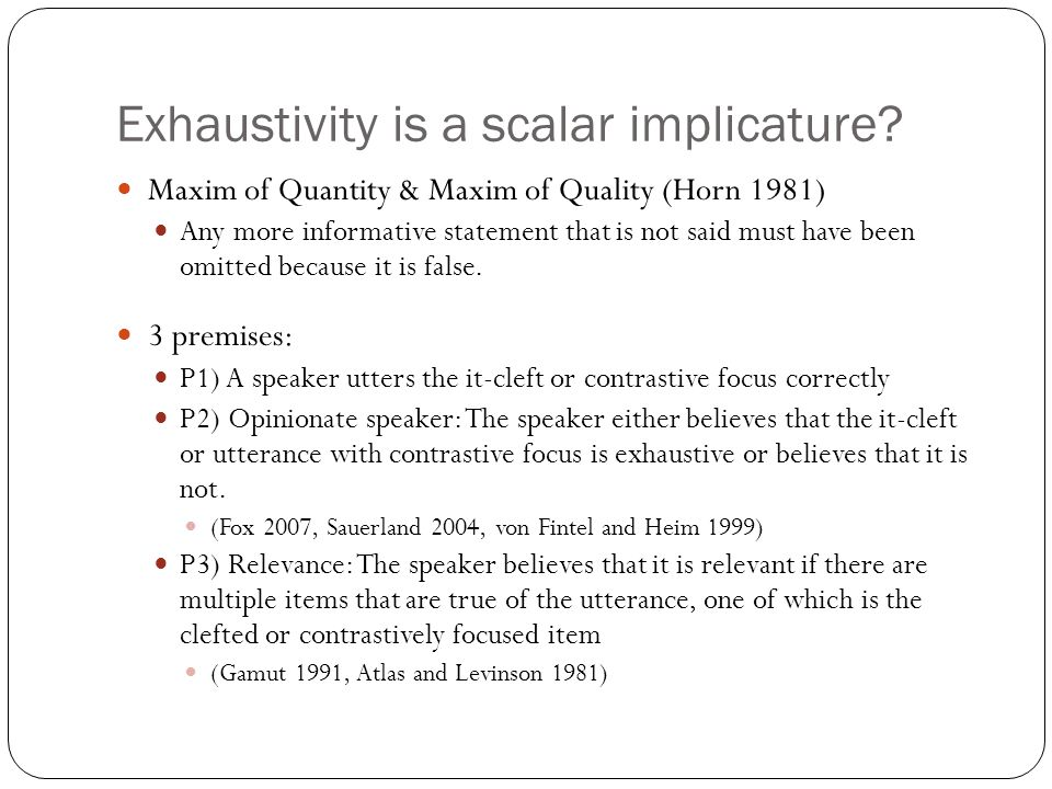 Exhaustivity is a scalar implicature.