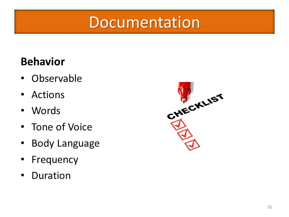 38 Behavior Observable Actions Words Tone of Voice Body Language Frequency Duration Documentation