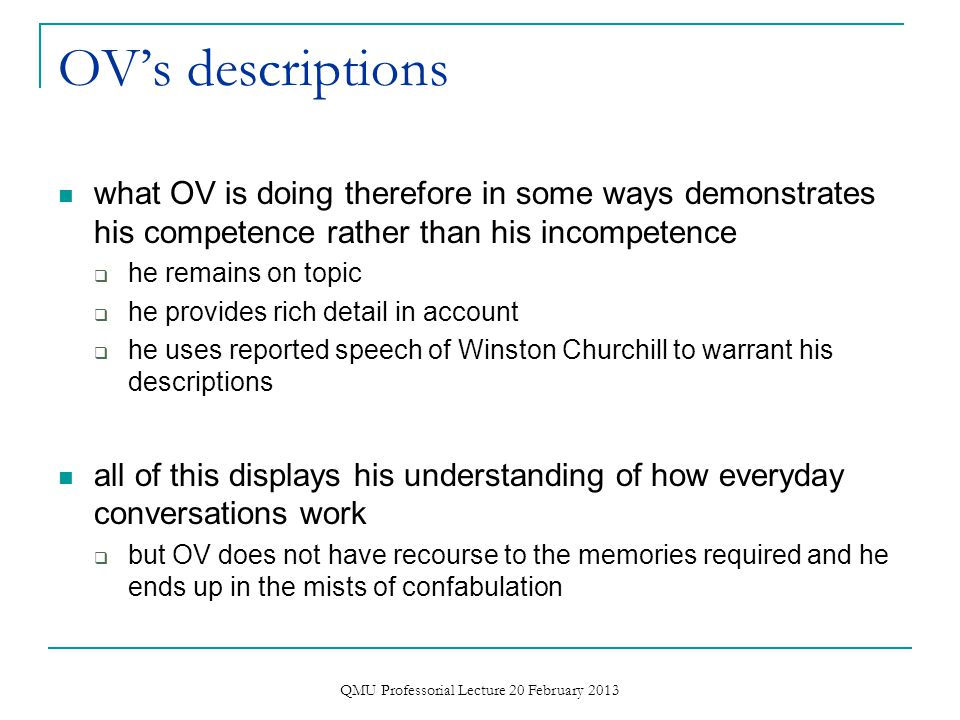 Extract 3 and interaction this interactional problem sets the context for the remainder of the exchange  OV attends to interactional problem by positively evaluating the dog, stating that it was 'a lovely old bulldog'  but he then has to provide some warrant for stating this – meeting Churchill and bulldog etc.