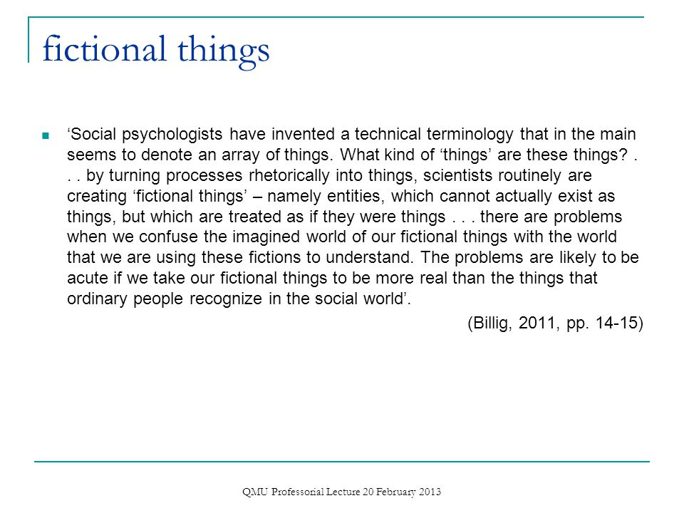 internal factors much social psychology has given up studying people –  Billig, M. (2011). Writing social psychology: Fictional things and unpopulate