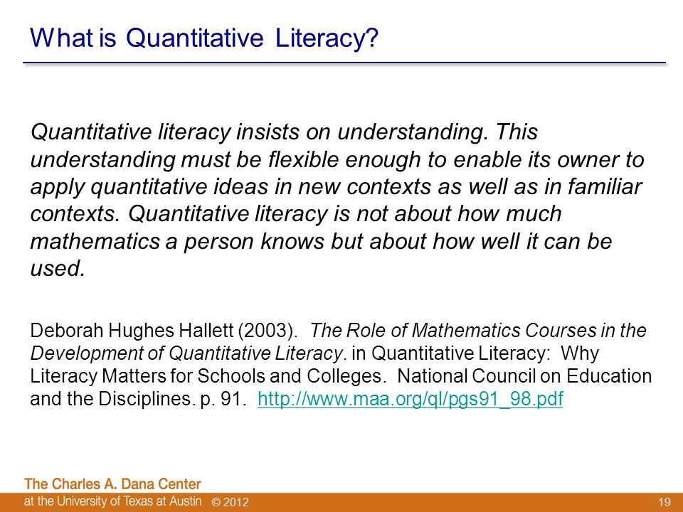 © 2012 What is Quantitative Literacy.Quantitative literacy insists on understanding.