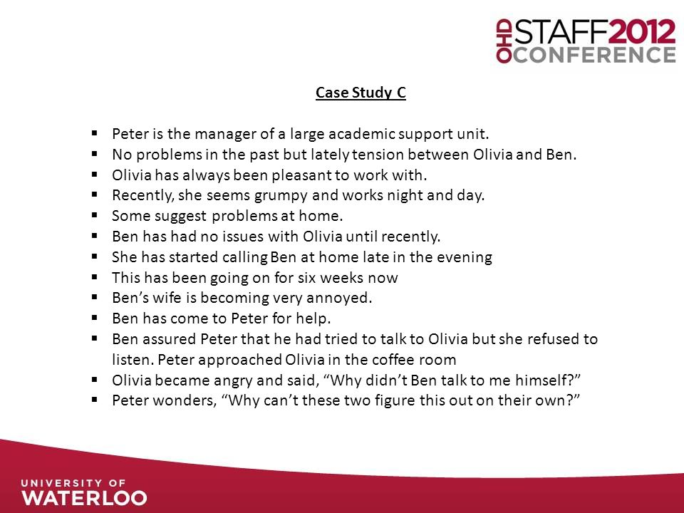 Case Study C  Peter is the manager of a large academic support unit.