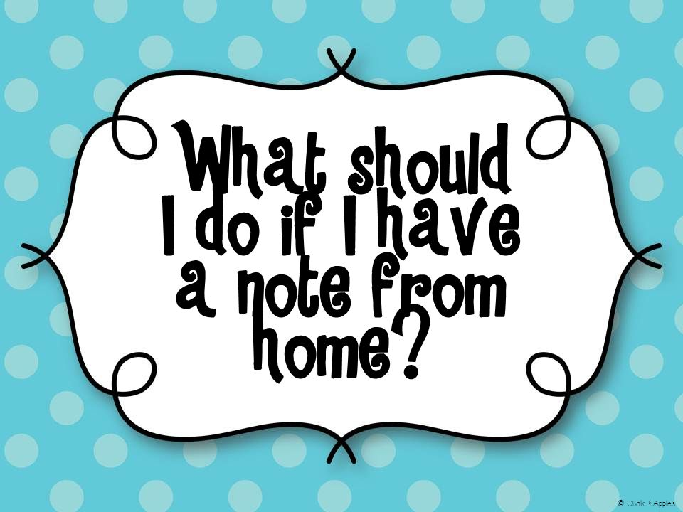 What should I do if I have a note from home? © Chalk & Apples