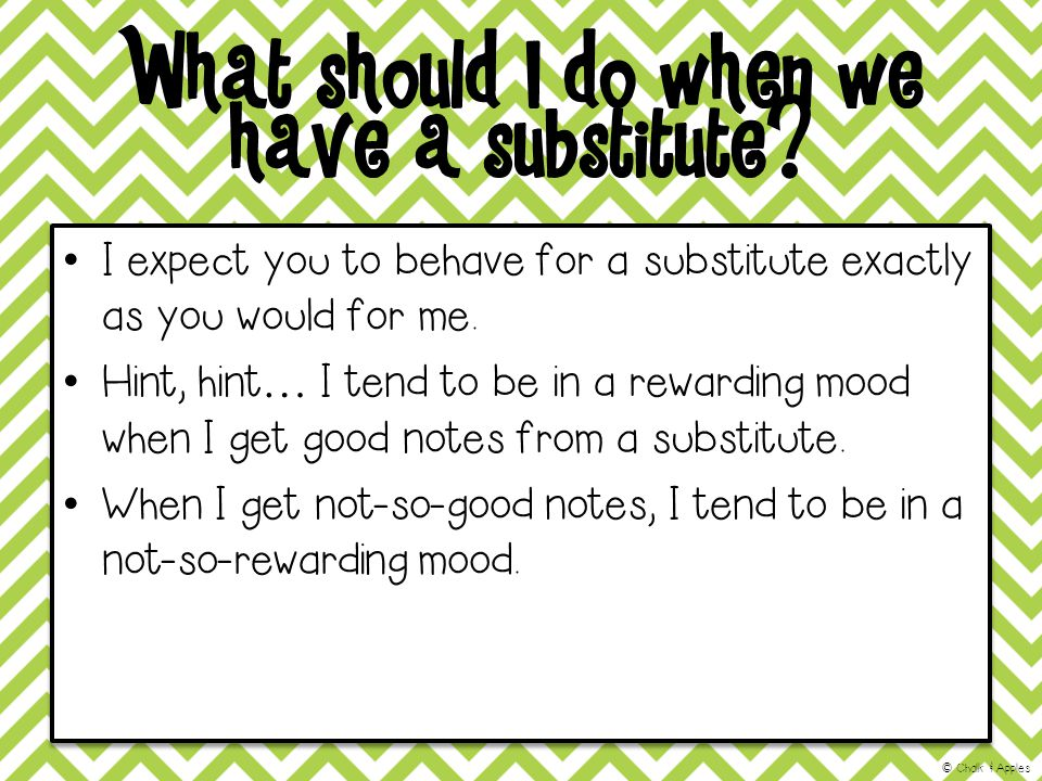 What should I do when we have a substitute.