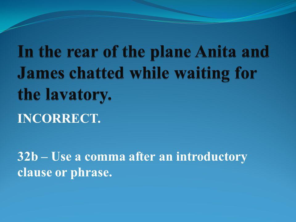 INCORRECT. 36e - Certain pronouns are already possessive.
