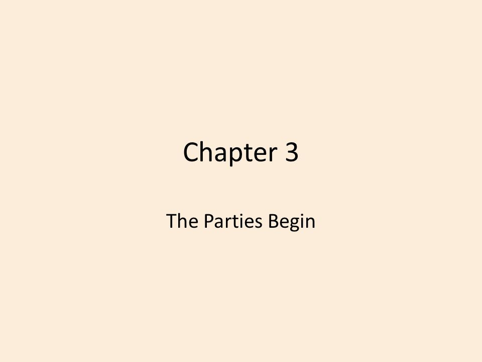 Chapter 3 The Parties Begin