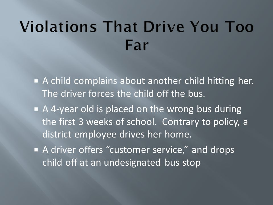  A child complains about another child hitting her. The driver forces the child off the bus.  A 4-year old is placed on the wrong bus during the fir