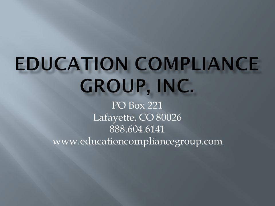 PO Box 221 Lafayette, CO 80026 888.604.6141 www.educationcompliancegroup.com