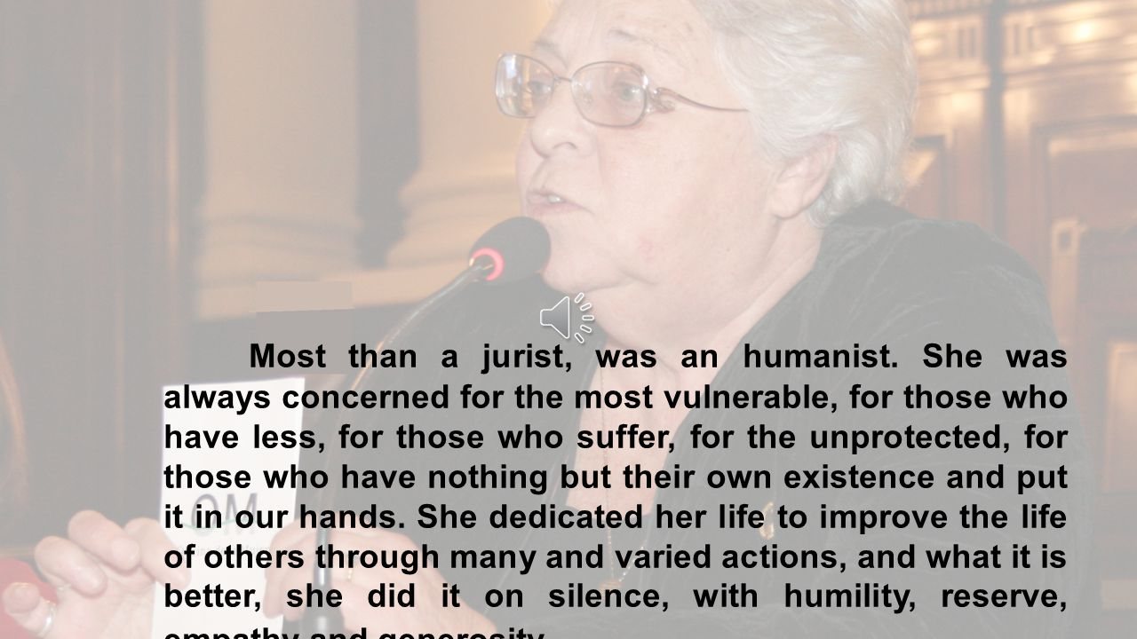 Most than a jurist, was an humanist.